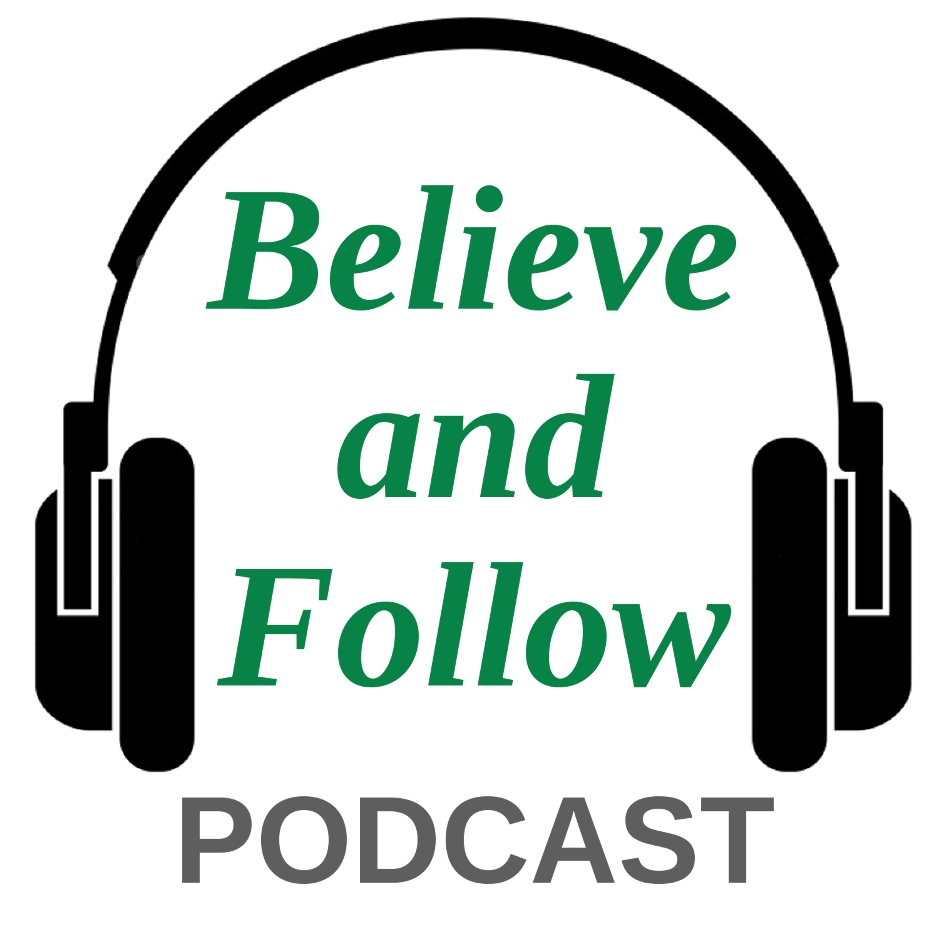 Believe and Follow Podcast